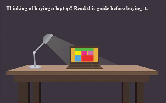 Laptop Buying Guide - What To Look For When Buying A Laptop